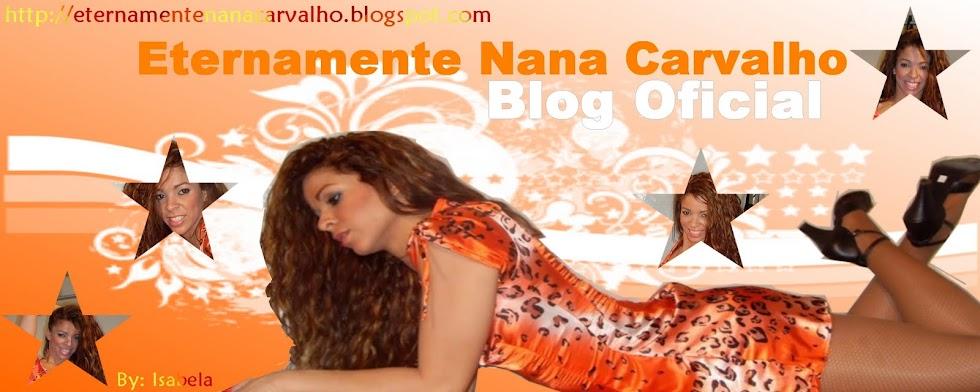 Eternamente Nana Carvalho Blog Oficial