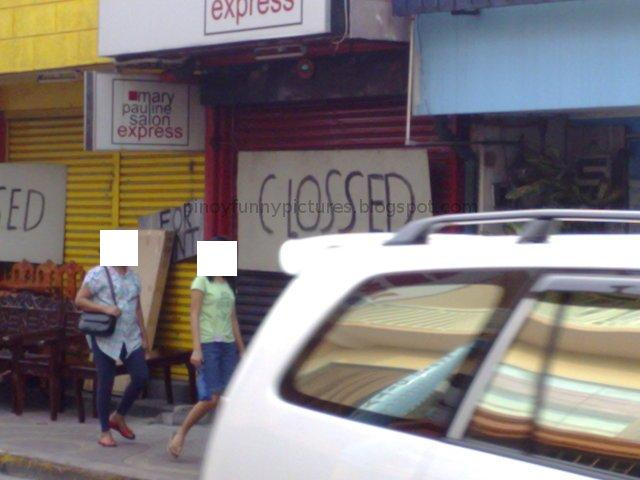 Labels: closed, clossed, funny, pasig, pinoy, sign, signs