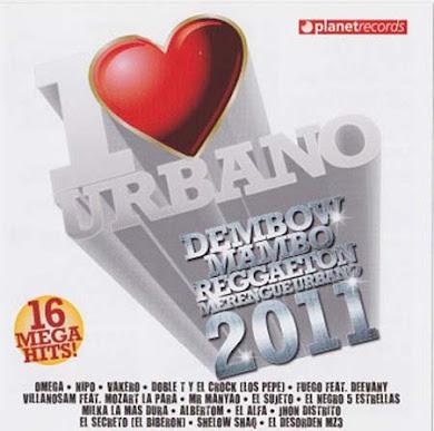 I Love Urbano 2011 (Dembow, Mambo, Reggaeton, Merengue Urbano) (2010)