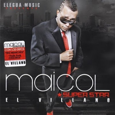 Maicol Superstar Ft Don Chezina - No Manches (El Villano)