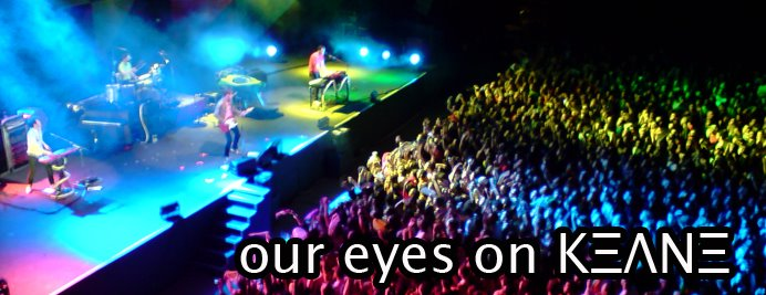 our eyes on keane