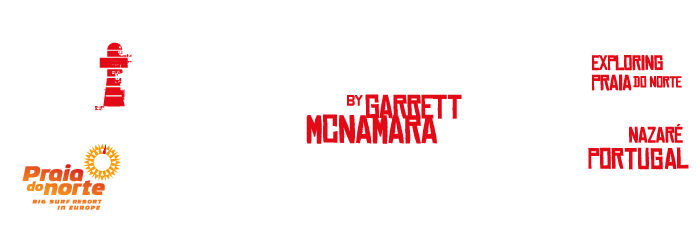 THE NORTH CANYON SHOW BY GARRETT MCNAMARA