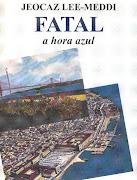 FATAL - A HORA AZUL