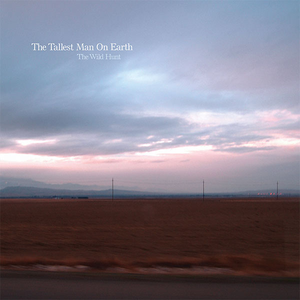 Tallest Man on Earth's: The Wild Hunt
