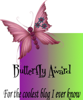 Butterfly Award: For the coolest blog I ever Know!!!