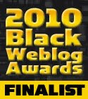 SHORTLISTED FOR 'BEST FASHION OR BEAUTY BLOG' IN THE 2010 BLACK WEBLOG AWARDS