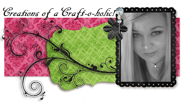 Creations of a Craft-o-holic!