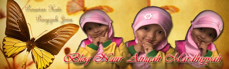 Blog Nuur 'Atiiqah Mardhiyyah