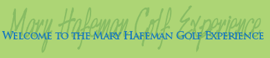 Mary Hafeman Golf Experience