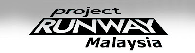 PROJECT RUNWAY MALAYSIA