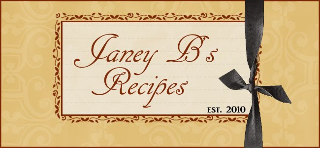 Janey B's Recipes and MORE!