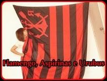 Flamengo Aspirinas e Urubus