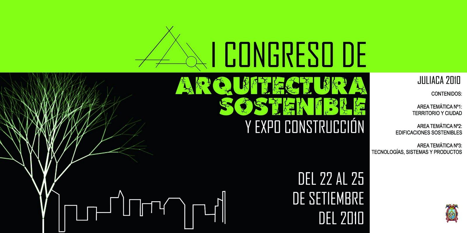 I CONGRESO DE ARQUITECTURA SOSTENIBLE Y EXPO CONSTRUCCIÓN - JULIACA 2010