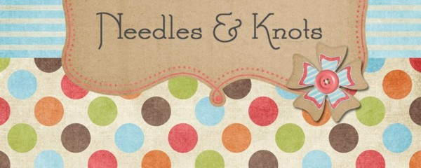 Needles &amp; Knots