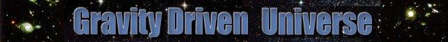 Gravity Driven Universe