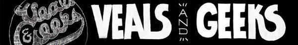 Veals & Geeks