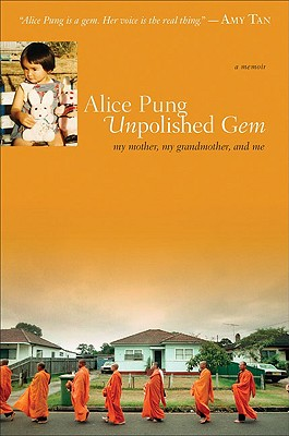 unpolished gem essay Unpolished gem is a loving and funny portrait of a family, its everyday struggles and its bittersweet triumphs supporting information alice pung is a melbourne writer and lawyer.