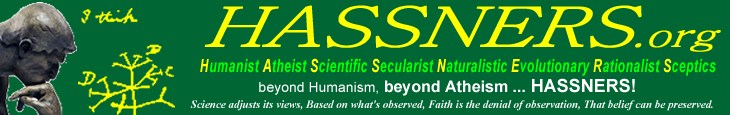 HASSNERS Humanist Atheist Scientific Secularist Naturalistic Evolutionary Rationalist Sceptics