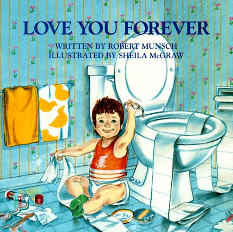 love you forever. love you forever book. i love
