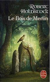Holdstock Robert - Les bois de Merlin Ldp27015