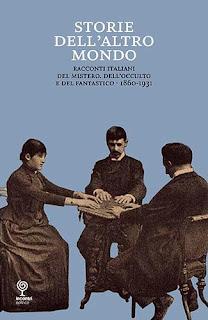 Storie dell'altro mondo. Racconti italiani del mistero, dell'occulto e del fantastico 1860-1931, 2010, copertina