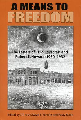 A Means to Freedom: The Letters of H.P. Lovecraft and Robert E. Howard (Volume 1: 1930-1932), 2009-2011, copertina