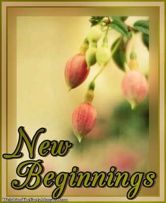 quotes for new beginnings. New Beginnings: Inspirational