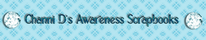 Channi D's Awareness Scrapbooks