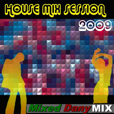 HOUSE MUSIC SESSION 2009