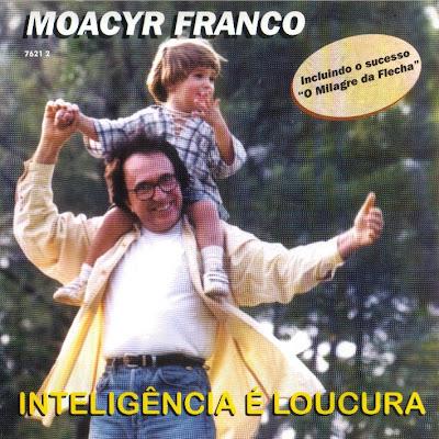 Cd Moacyr Franco - Inteligência É Loucura