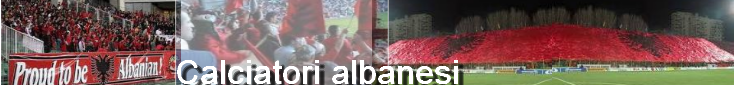 Calciatori albanesi