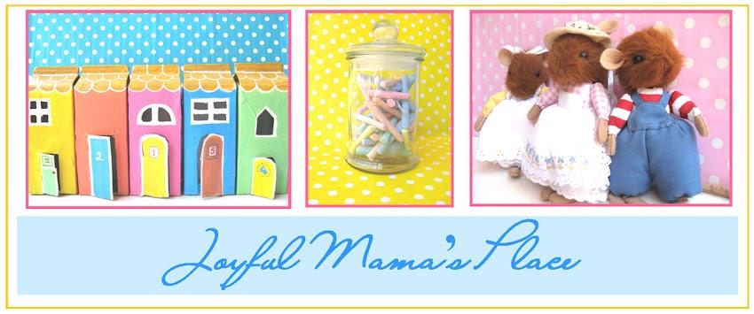 ...Joyful Mama's Place...