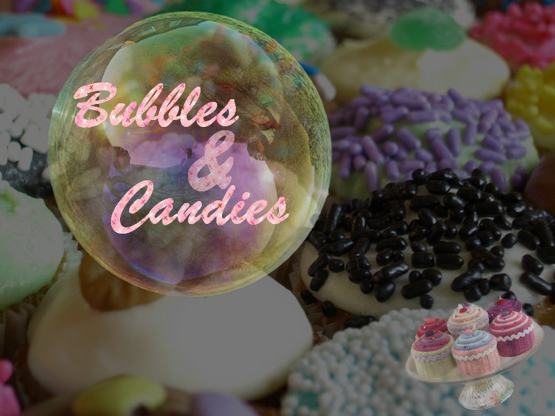 Bubbles&Candies