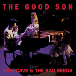 Nick Cave - The Good Son [Remastered] CD Review
