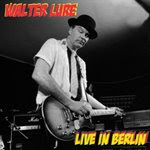 Walter Lure (Waldos, Heartbreakers) Releases Live CD from 2007 Performance