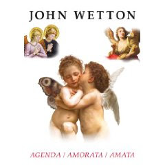 John Wetton - Agenda/Amorata/Amata - CD/DVD Review
