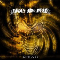 Idols Are Dead - Mean CD Review (Scarlet Records)