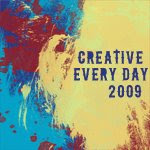 Creative Every Day 2009