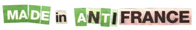 """Refusons le """"Débat"""" le-ment... Made+in+antifrance"""