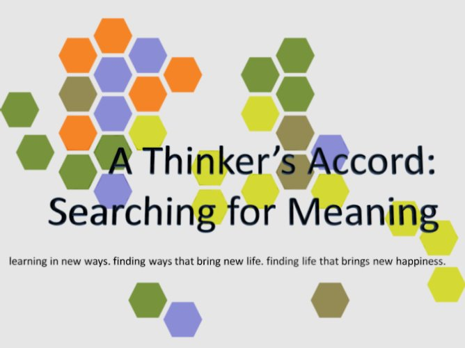 A Thinker's Accord:  Searching for Meaning