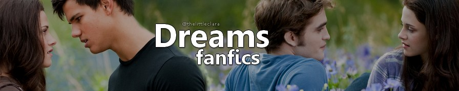 Dreams Fanfics - Where Your Dreams Turn True
