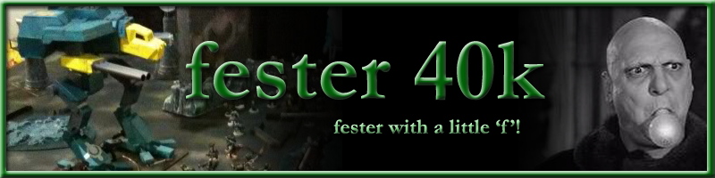 fester 40k- fester with a little 'f'