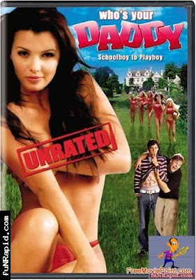 new movie free download. Whos your daddy? DVDRIP UNRATED 18+Plot:An..