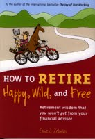 <i>How to Retire Happy, Wild, and Free</i> — The World&#39;s Best Retirement Book