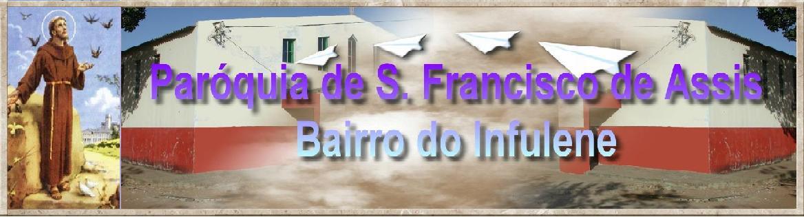 Paróquia de São Francisco de Assis - Infulene