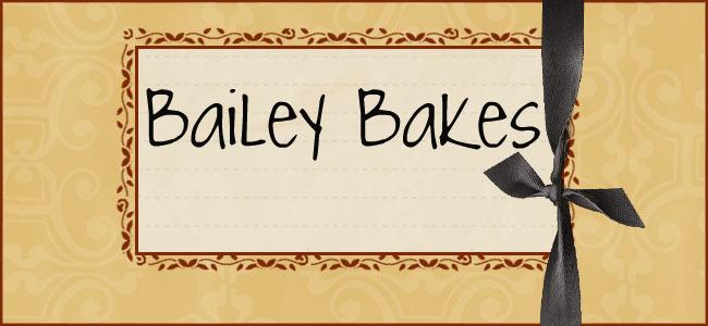 Bailey Bakes