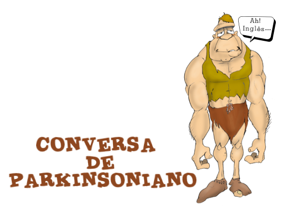 CONVERSA DE PARKINSONIANO