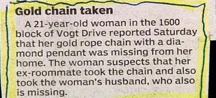 funny stupid news police rounds about wife missing gold chain and diamond stolen by ex roomate who also stole husband