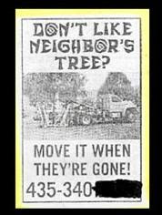 funny ad for tree lopping business suggesting that people cut down neigbours trees when they are out