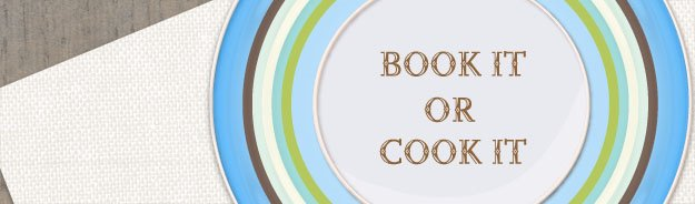 Book It or Cook It